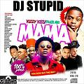 #MAMA MIXTAPE DJSTUPID - NAIJA MIXTAPE 2016 VOL 28 #UNDISPUTED DJSTUPID