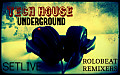 TECH HOUSE UNDERGROUND  SETLIVE   BY  ROLOBEAT REMIXERS
