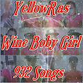 Wine Boby Girl - YellowRas - 932 Songs (Raw)