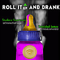"Snakez Santiago & Trinidad James - ""Roll It Up & Drank"""