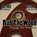 04 Rub The Wood(Prod By The Produese