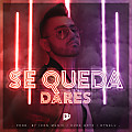 Dares - Se Queda (Prod By Icon Music & The RudeBoyz)