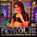 Fevicol Se - DJs Vaggy, Stash & Atkin Mix [djsbuzz.blogspot.Com]