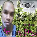 Smoking Every Day - YellowRas - 1015 Songs