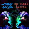 My Final Battle || OUT NOW in uwuzone Records