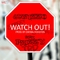 Gunizzo Feat Siick Prizzy - Watch Out [ prod by Carina Houston]