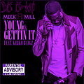 Meek Mill/Kirko Bangz - Young & Gettin It [Chopped & Skrewed by J-Ro]