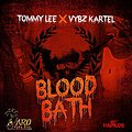 Vybz Kartel Ft Tommy Lee - Blood Bath [Full - Raw] Nov 2012