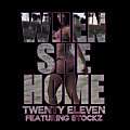 When She Home (feat. Stockz)