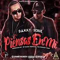 SCruz x D.A.N.N.Y. - Piensas En Mi (Prod. By Music Popoyan 'The Perfect Team'