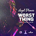 LOYAL FLAMES - WORST THING