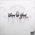 Download @iTunes Now! Where We Stand (Prod. By Jay Madeit)
