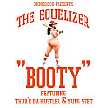 The Equelizer - Booty (Clap) feat. Thur'o Da Hustler & Yung Stet (Preview)