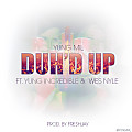 Yung Mil - Duh'd Up Ft. Yung Incredible & Wes Nyle (Prod. By Fre$h Jay)