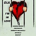 Ola - I'm in love (Sandro Murru & Vincenzino & Umberto Balzanelli & Michelle Mashup Edit )