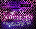 BlaCk tOy Ft. Varios - Seduccion (Remix) Prod. By Croniko BM