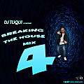 DJ Tuqui Breaking The House Mix 4