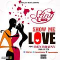 Stiny Leo-Show Me Love Ft. Ben Brainy (Prd. By TTR)