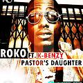 Roko ft kbenzy -Pastor Daugther(Omo Pastor Cover)
