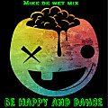 Be Happy And Dance (Mike de Wet Mix )