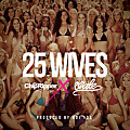 Chip Tha Ripper feat. Wale – 25 Wives (prod. Boi-1da)
