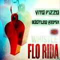 Florida - Whistle (Vito Pizzo Bootleg Remix 2k12)