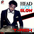 Head Don Blow - T-Rex [Produced By SupersoniQ]