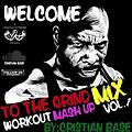 Welcome to the Grind - Workout Mix Vol. 1 ||2015||