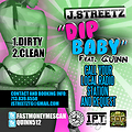 J STREETZ (QUINN) DIP BABY PRODUCED BY JUNE JAMES