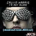 Calvin Harris - I'm Not Alone [deadmau5 Remix JECS Cut]