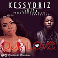 Kessydriz - Our Love Ft. Sojay