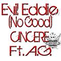 Evil Eddie-(No Good) (Yung Cin Ft. A.G. Produced By GS)