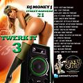 Street Bangerz 21 - TWERK IT 3