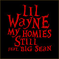 My Homies Still - Lil Wayn ft Big Sean (www.reqcartier.com)
