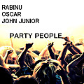 Rabinu, Oscar, John Junior - Party People (Only For Dj's)