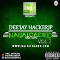 Naijaloaded Mixtape Vol 2 - DJ Hacker Jp