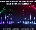 Antoine Clamaran Vs Benny Benassi - Take Off Satisfaction (Dj Vincenzino & Balzanelli & Michelle Mashup Edit)