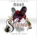 Saturday nite (prod by deal)