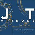 Justin Timberlake - Mirrors (Phantom of the Cineplex Remix) Master