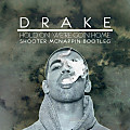 Drake - Hold On, We're Goin Home (Shooter McNappin Bootleg)