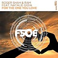 Roger Shah & RAM Feat. Natalie Gioia - For The One You Love (Extended Mix)