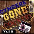 CYNCERE GONE COUNTRY VOL 8