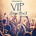 VIP (Shout Out 2)