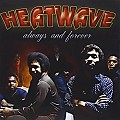 Heatwave - Always & Forever
