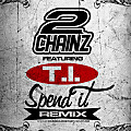 2Chainz ft T.I - Spend It (Remix)