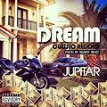 Jupitar - Dream (Prod By Another Brainy Classic)