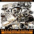 DJ E.F. Cuttin x Father Jah - Infinite Wisdom Life's Choices (podcast)