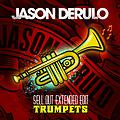 Jason Derulo - Trumpets (Sell Out Extended Edit)
