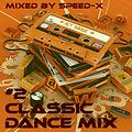 Classic Dance Mix #2 (Mixed by SPEED-X)