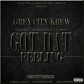Grey City Krew - Got Dat Feeling